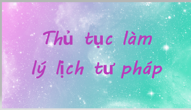 thu-tuc-lam-ly-lich-tu-phap